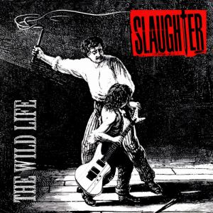 Slaughter The Wild Life, 1992