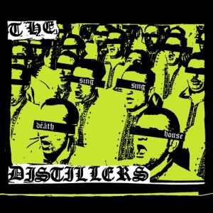The Distillers Sing Sing Death House, 2002