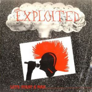 Exploited Let's Start a War... (Said Maggie One Day), 1983