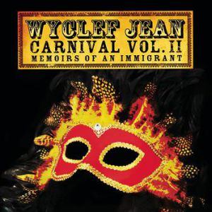 Wyclef Jean Carnival Vol. II: Memoirs of an Immigrant, 2007