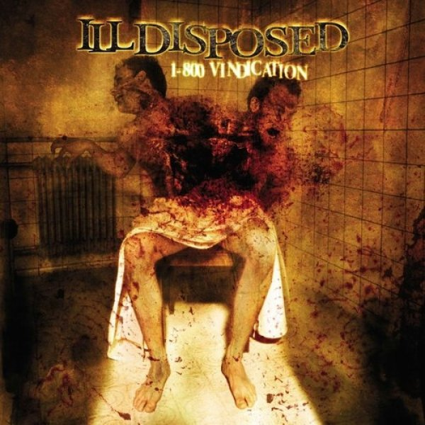 Illdisposed 1-800 Vindication, 2004