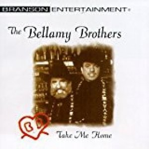 Bellamy Brothers Take Me Home, 1993
