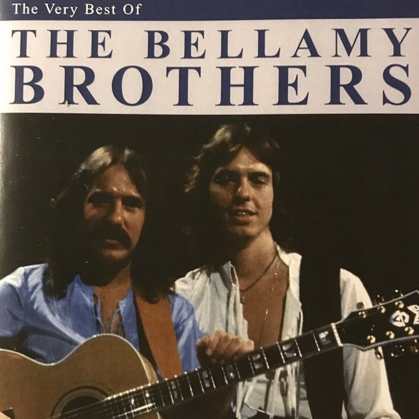 Bellamy Brothers The Very Best Of, 2003