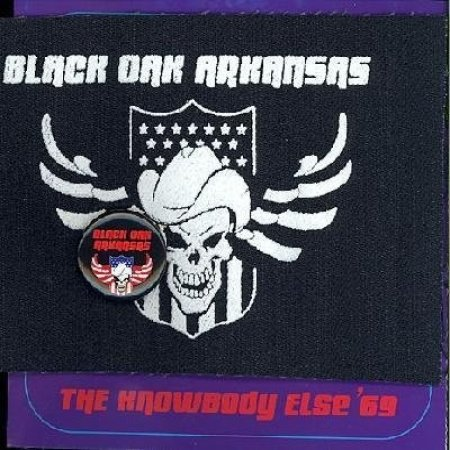 Black Oak Arkansas The Knowbody Else '69, 2008