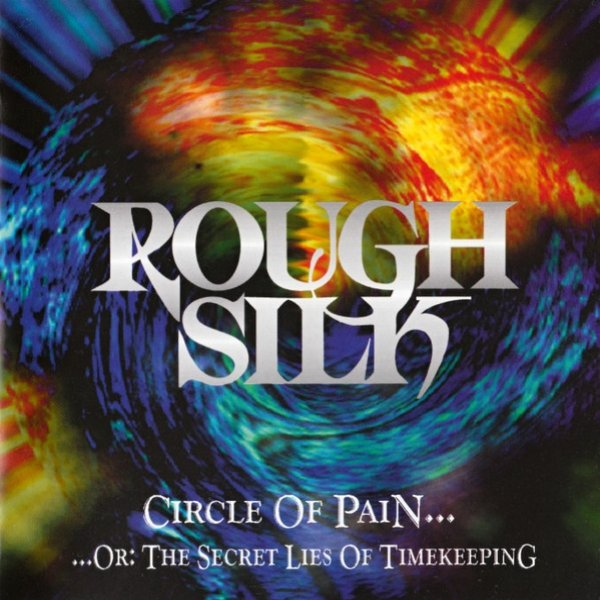 Rough Silk Circle Of Pain... Or: The Secret Lies Of Timekeeping, 1996
