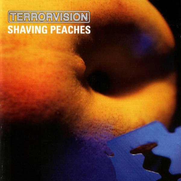 Terrorvision Shaving Peaches, 1998