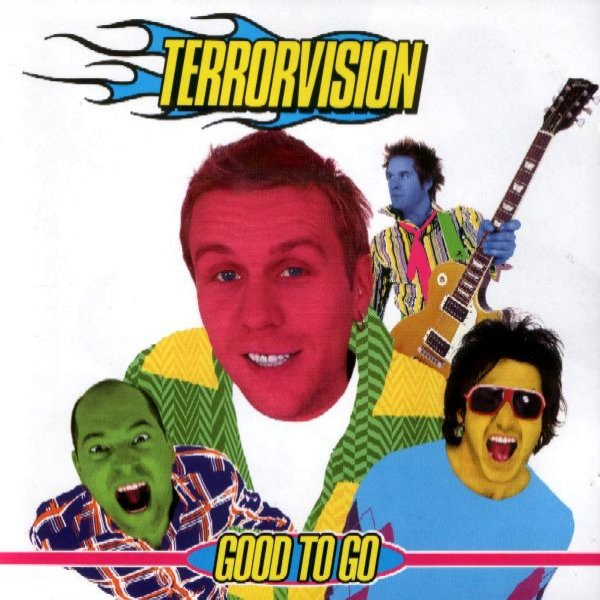 Terrorvision Good To Go, 2001