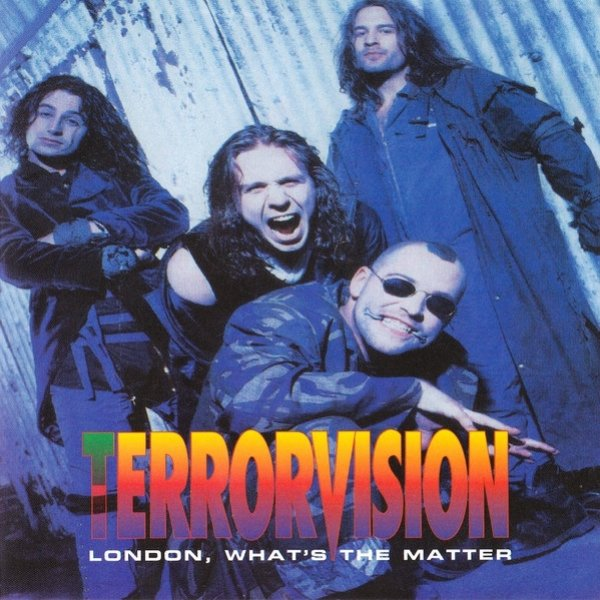 Terrorvision London What's The Matter, 1994