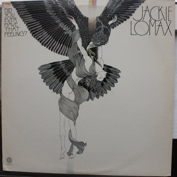 Jackie Lomax Did You Ever Have That Feeling?, 1977