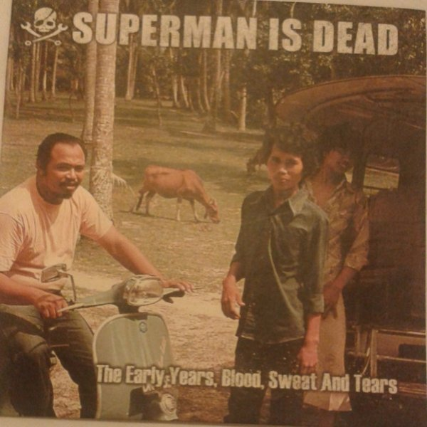 Superman Is Dead The Early Years, Blood, Sweat And Tears, 2012
