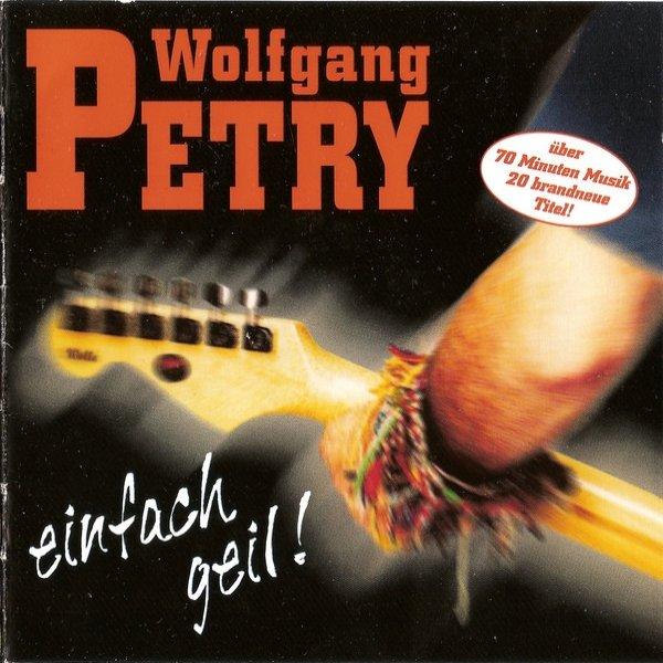Wolfgang Petry Einfach Geil !, 1998