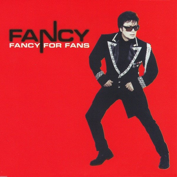 Fancy Fancy For Fans, 2001