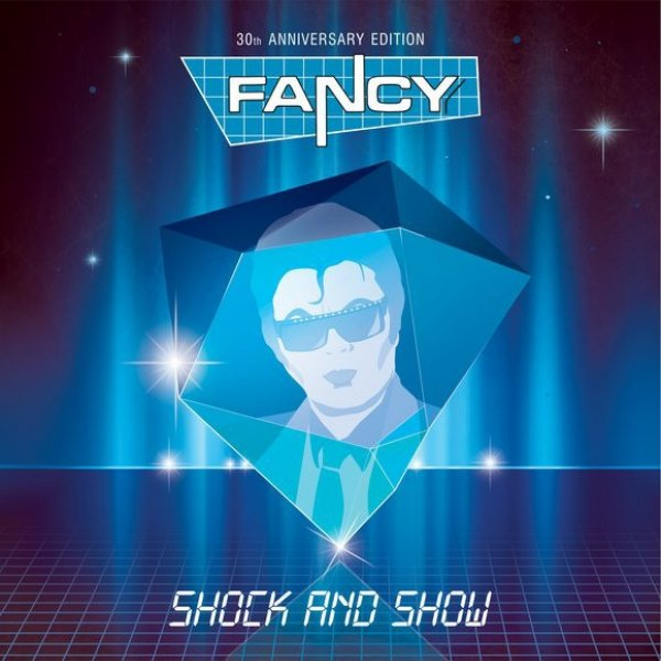 Fancy Shock And Show (30th Anniversary Edition), 2015