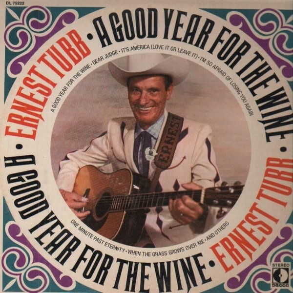 Ernest Tubb A Good Year For The Wine, 1970