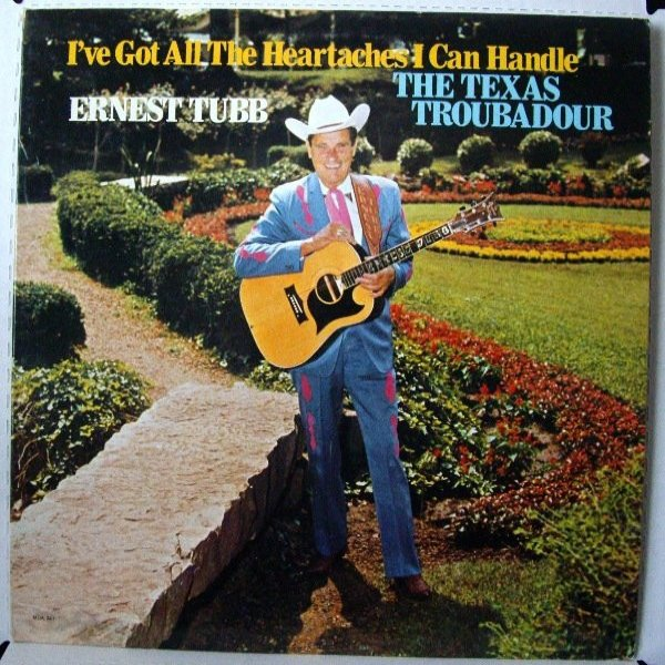 Ernest Tubb I've Got All The Heartaches I Can Handle, 1973
