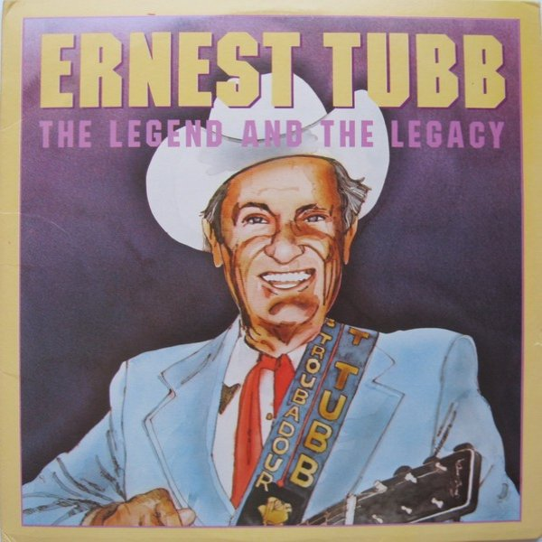 Ernest Tubb The Legend And The Legacy, 1979