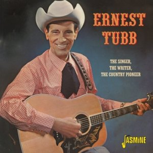 Ernest Tubb The Singer, The Writer, The Country Pioneer, 2012
