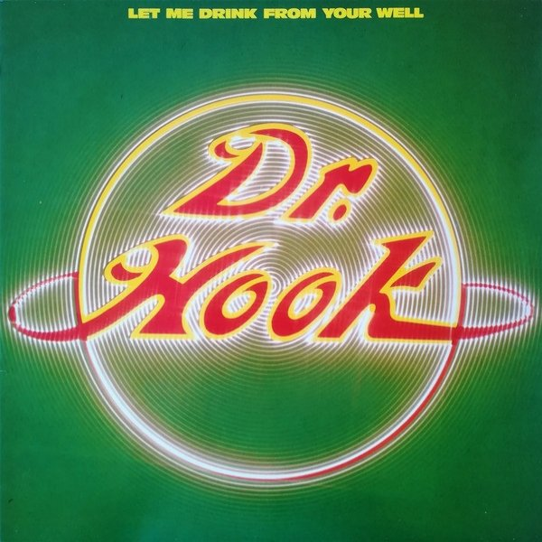 Dr. Hook Let Me Drink From Your Well, 1983