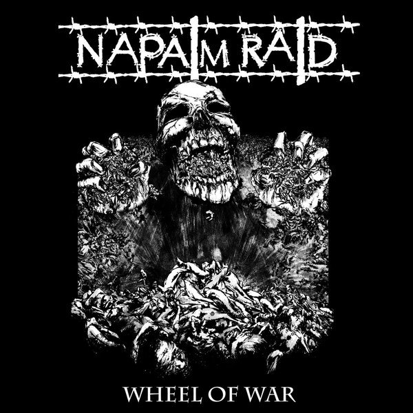 Napalm Raid Wheel Of War, 2017