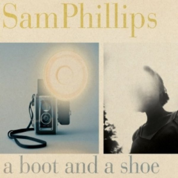 Sam Phillips A Boot and a Shoe, 2004