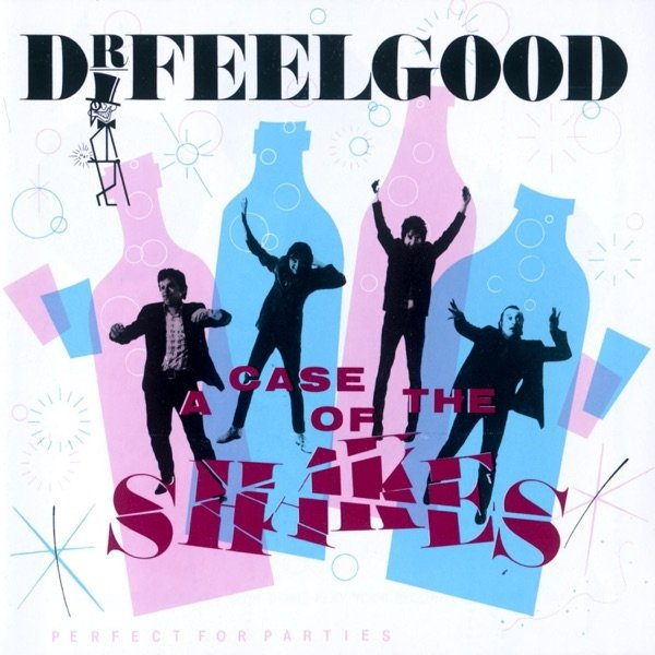 Dr. Feelgood A Case of the Shakes, 1981
