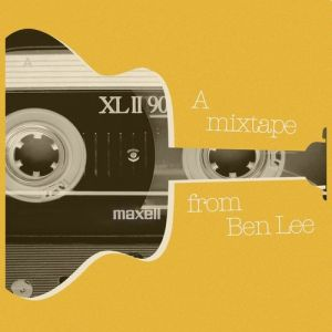 A mixtape from Ben Lee Album