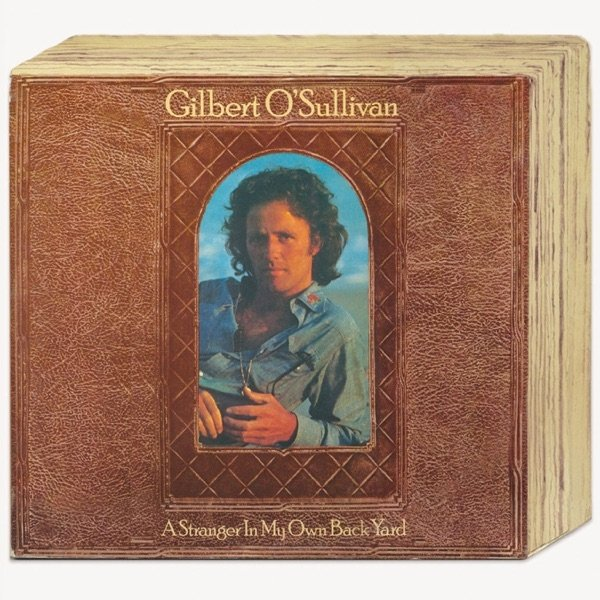 Gilbert O'Sullivan A Stranger In My Own Back Yard, 1974