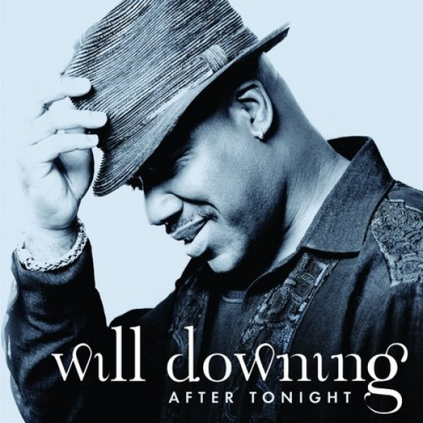 Will Downing After Tonight, 2007