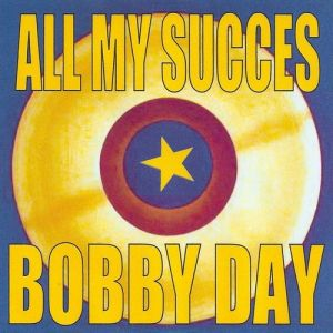 All My Succes - Bobby Day Album