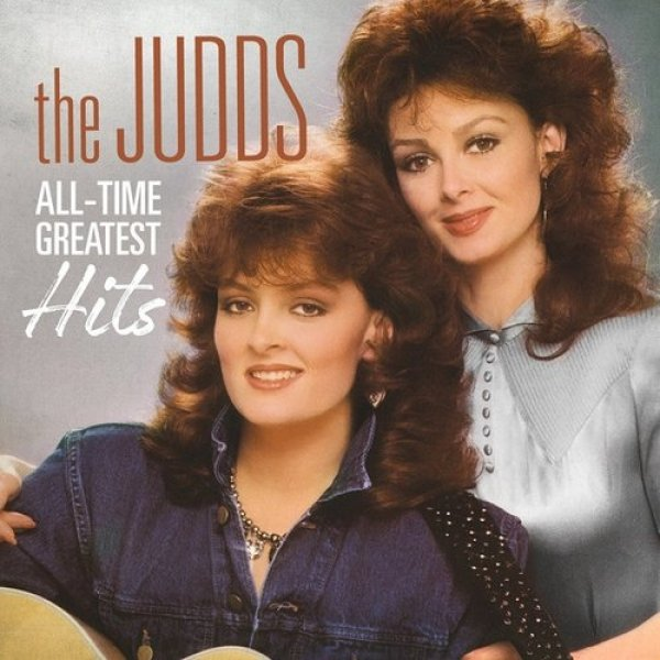 The Judds All-Time Greatest Hits, 2017