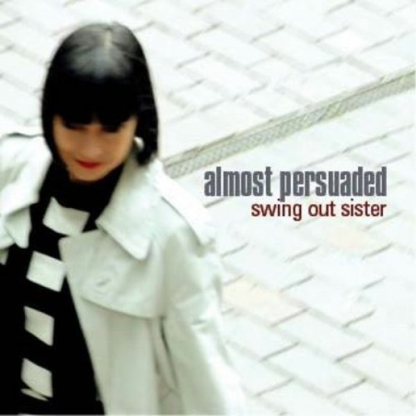 Swing Out Sister Almost Persuaded, 2017