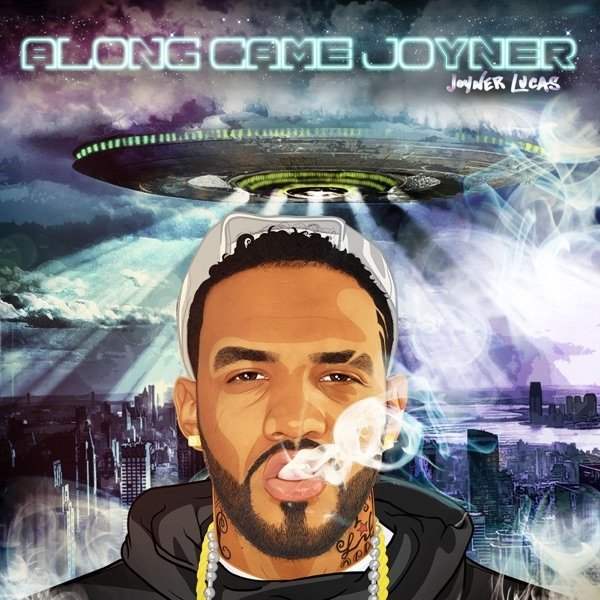 Joyner Lucas Along Came Joyner, 2015