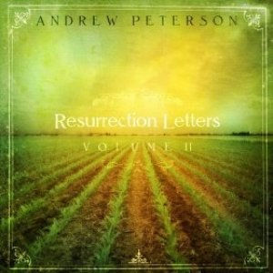 Andrew Peterson Resurrection Letters, Volume Two, 2008