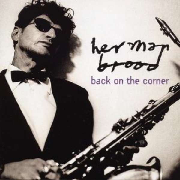 Herman Brood Back on the Corner, 1999