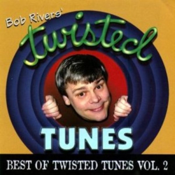 Bob Rivers Best Of Twisted Tunes, Vol. 2, 1997