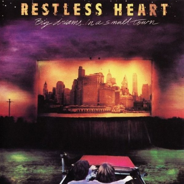 Restless Heart Big Dreams in a Small Town, 1988