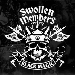 Swollen Members Black Magic, 2006