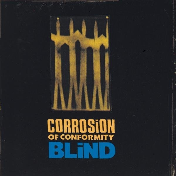 Corrosion of Conformity Blind, 1991