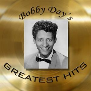 Bobby Day's Greatest Hits Album