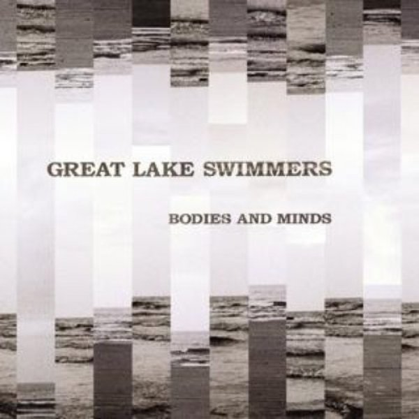 Great Lake Swimmers Bodies and Minds, 2005