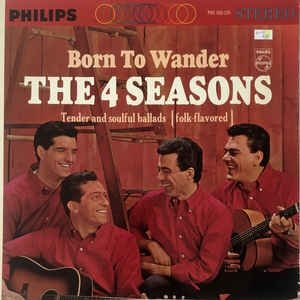 The Four Seasons Born to Wander , 1964