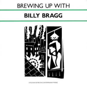 Brewing Up with Billy Bragg Album