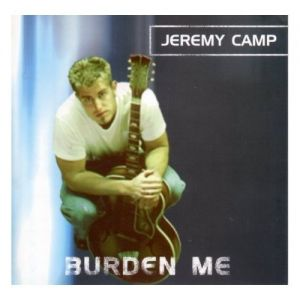 Jeremy Camp Burden Me, 2000