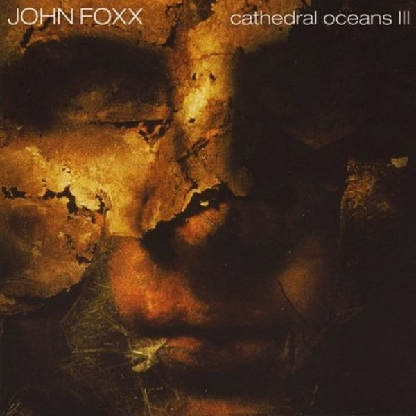 John Foxx  Cathedral Oceans III, 1997