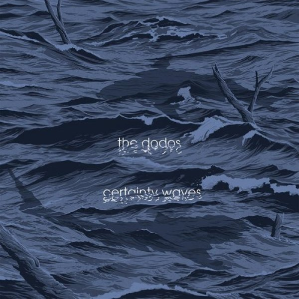 The Dodos Certainty Waves, 2018