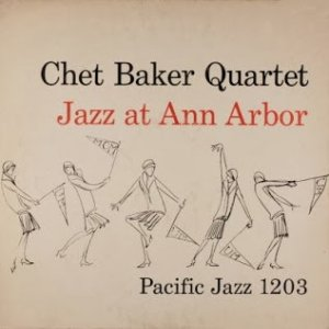 Chet Baker Jazz at Ann Arbor, 1954