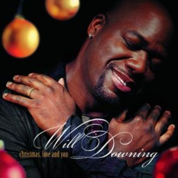 Will Downing Christmas, Love and You, 2004