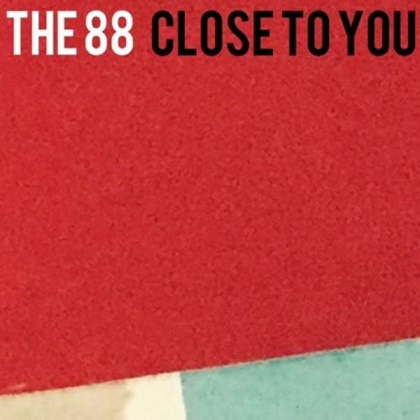 The 88 Close To You, 2020