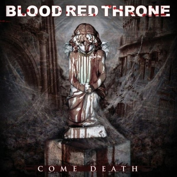 Blood Red Throne Come Death, 2007