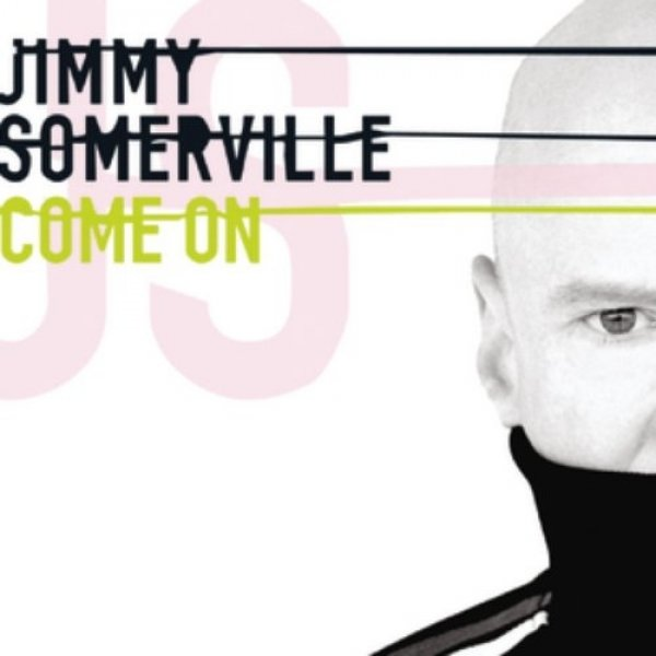 Jimmy Somerville Come On, 2004